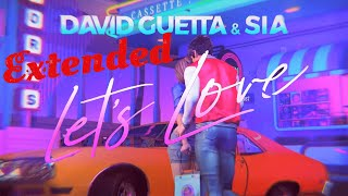 David Guetta & Sia - Let's Love [Extended Original Mix]
