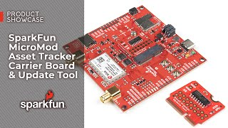 Product Showcase: SparkFun MicroMod Asset Tracker Carrier Board \u0026 Update Tool