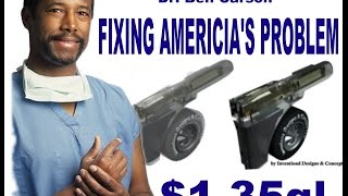 "Dr.Ben Carson could be the ""SAVIOR""  gas price reducing program"