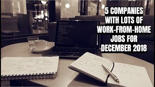 5 Companies with Lots of Work-From-Home Jobs for December 2018