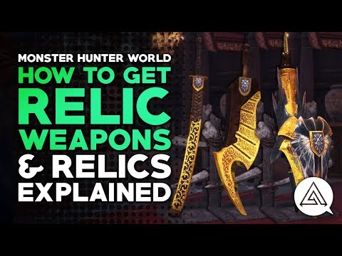 How to Get Relic Weapons & Relics Explained | Monster Hunter World