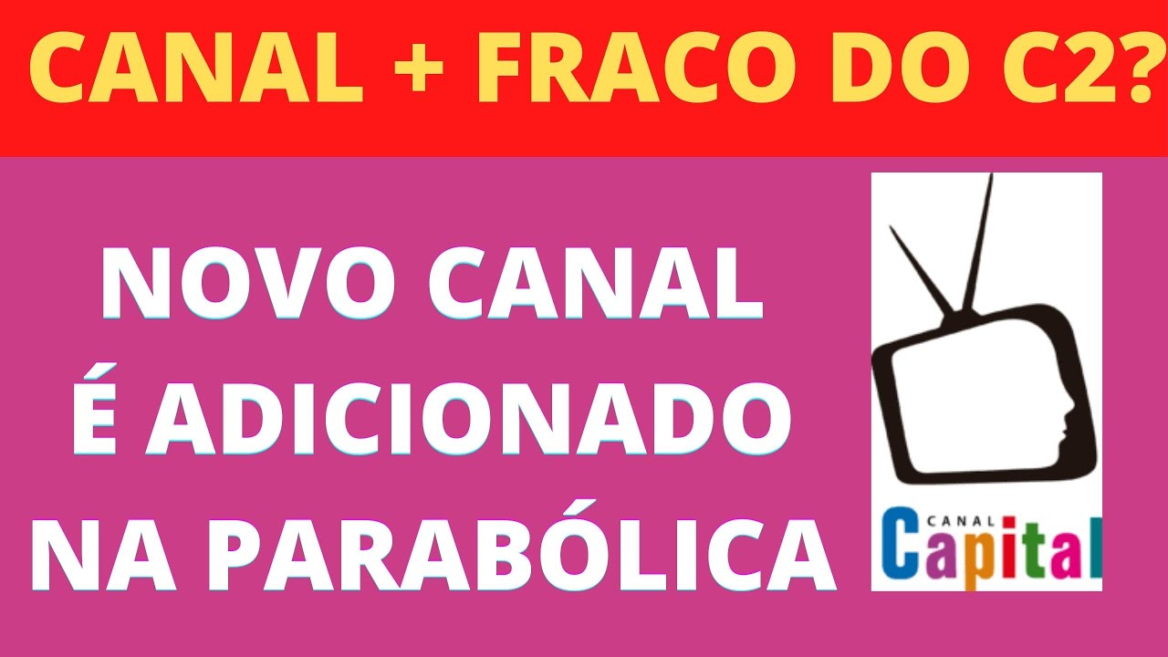 🔴 NOVO CANAL ADICIONADO NA PARABÓLICA E+ QUAL É O CANAL MAIS FRACO DO C2?