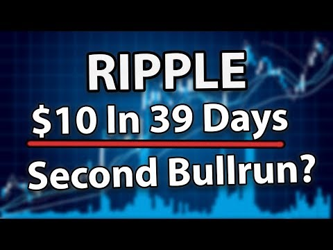 Ripple XRP To $10 In 39 Days? Second Bullrun With 1800% Gains?!