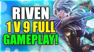 RIVEN 1V9 HOW TO CARRY A LOST GAME! FULL GAMEPLAY League of Legends