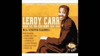 LEROY CARR - YOU GOT TO REAP WHAT YOU SOW
