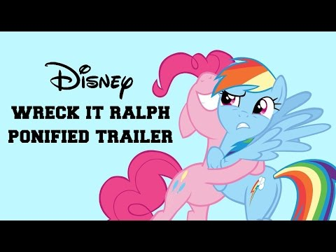 Wreck It Ralph Ponified Trailer