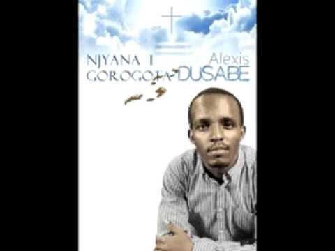 Njyana I Gorogota by Alexis Dusabe 2013(ManziPromo)