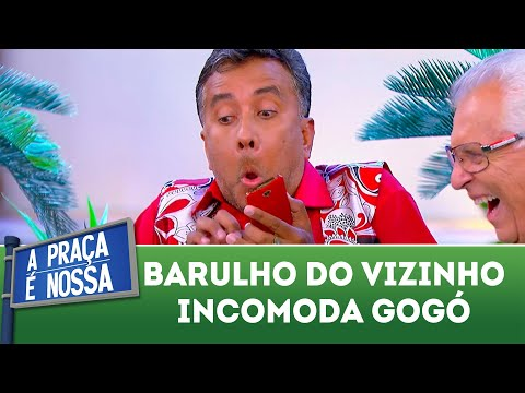 Gogó se incomoda com barulho dos vizinhos   A Praça é Nossa (26/04/18)