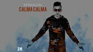 RifDragon - CALMA CALMA (audio)