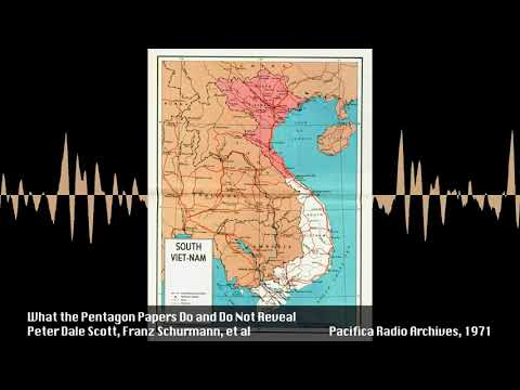 What the Pentagon Papers Do and Do Not Reveal w/ Peter Dale Scott (1971)