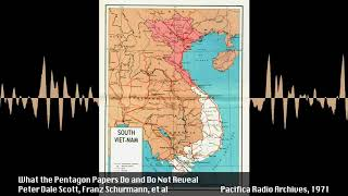 What the Pentagon Papers Do and Do Not Reveal and JFK & Vietnam w/ Peter Dale Scott (1971)
