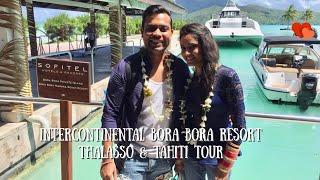 Intercontinental Bora Bora 😍 Resort Thalasso & Tahiti Tour