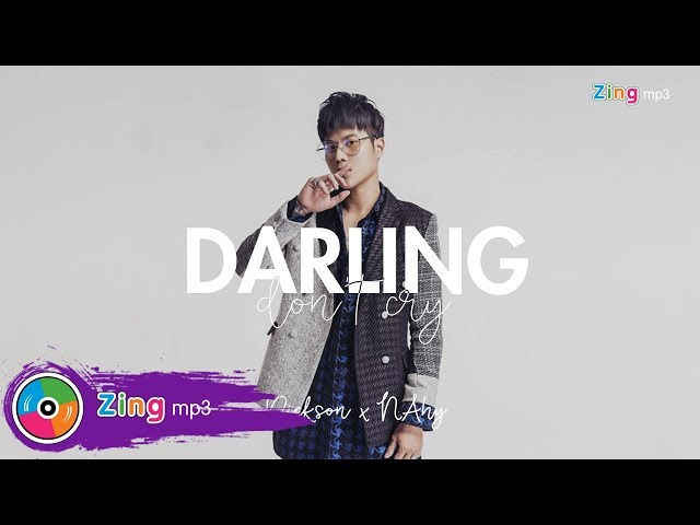 Darling Don't Cry - Dickson, NAhy (MV Lyric)