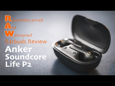 Reasonably Priced And Waterproof Earbuds Review - Anker Soundcore Life P2