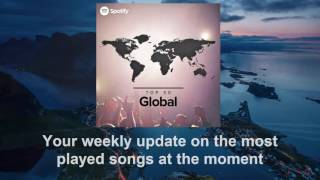 top 50 global   spotify playlist 2018   weekly update