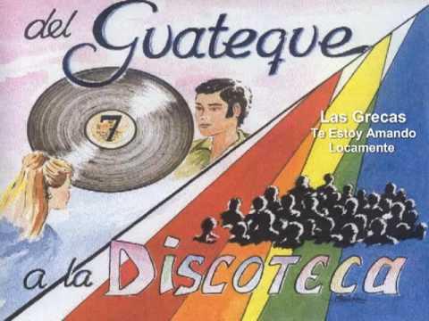 las-grecas-te-estoy-amando-locamente-delguatequealadisco