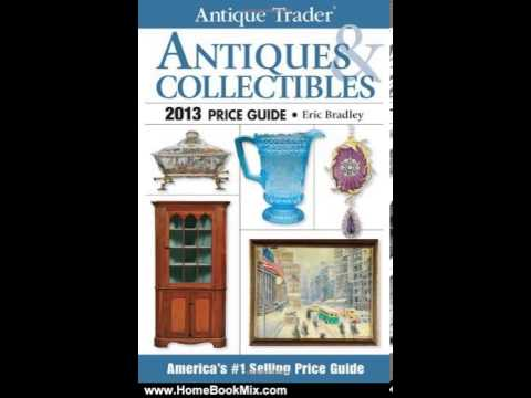 Home Book Review: Antique Trader Antiques  Collectibles Price Guide 2013 (Antique Trader Antique...