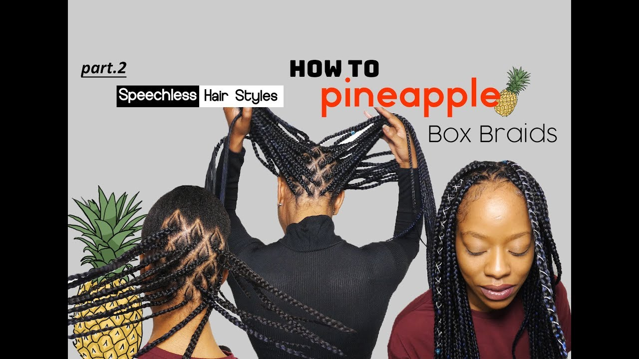 How to Pineapple Box Braids! prt.2 HUSBAND DOES VOICE OVER!