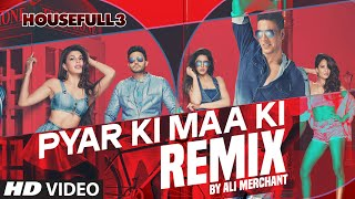 Pyar Ki REMIX Full Video Song | Ali Merchant | HOUSEFULL 3 | Shaarib & Toshi |