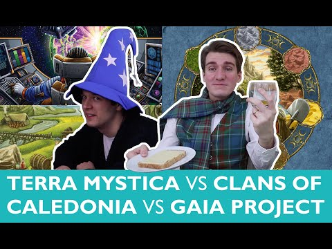 Which is Greater? Episode 20: Terra Mystica vs Clans of Caledonia vs Gaia Project