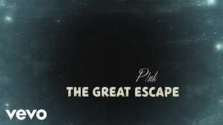 P!nk - The Great Escape (Official Lyric Video)