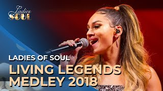 Ladies of Soul 2018 | Living Legends Medley