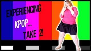 Week 27: Chubby Girl Tries K-Pop, Again!   Or The Do-Over!