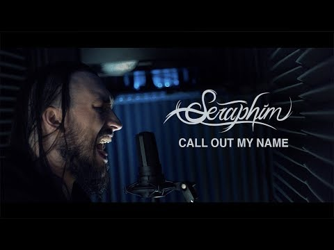 the-weeknd---call-out-my-name-(seraphim-rock-cover)
