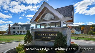 Meadows Edge at Whitney Farm, Sherborn MA