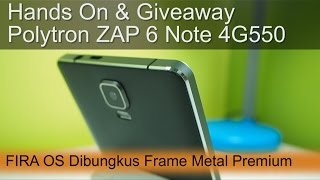 Polytron ZAP 6 Note Hands On Review & Giveaway