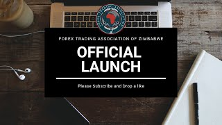 Forex Trading Association of Zimbabwe Official Launch - 26th January 2019