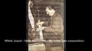 Wittek Jozsef - Valse No.1 - 1962 - My father Composition