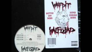 Half Pit Half Dead - Better Off Dead Remix