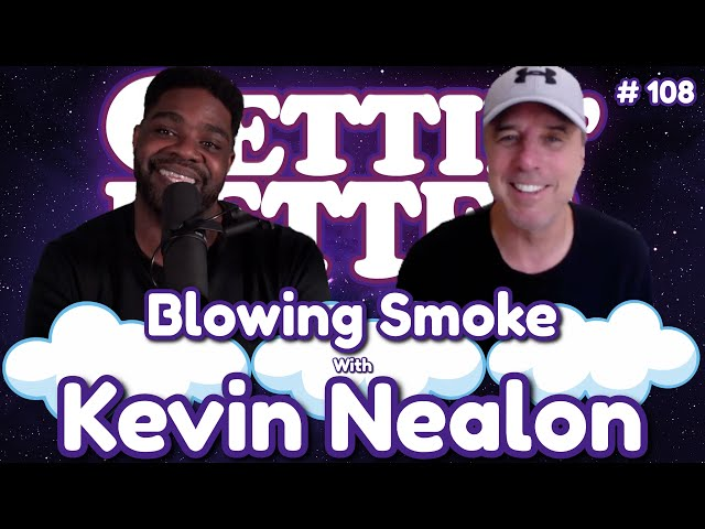 Gettin' Better with Ron Funches # 108 - Blowing Smoke with Kevin Nealon