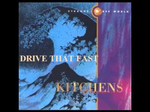 Exceptional Kitchens Of Distinction   Drive That Fast (1990)