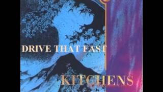 Kitchens Of Distinction - Drive that Fast (1990)
