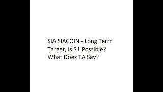SIA SIACOIN - Long Term Target, Is $1 Possible? What Does TA Say?