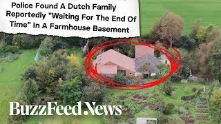 "A Dutch Family Was Reportedly ""Waiting For The End Of Time"" In A Farmhouse Basement"