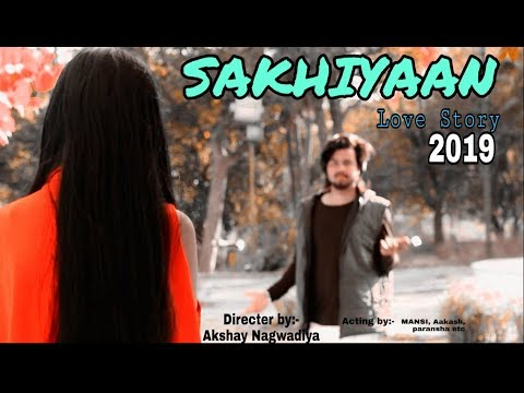 💗SAKHIYAAN - Maninder Buttar _ Romantic Love Story By Akshay Nagwadiya