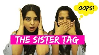 The Sister Tag | Funny Indian Videos