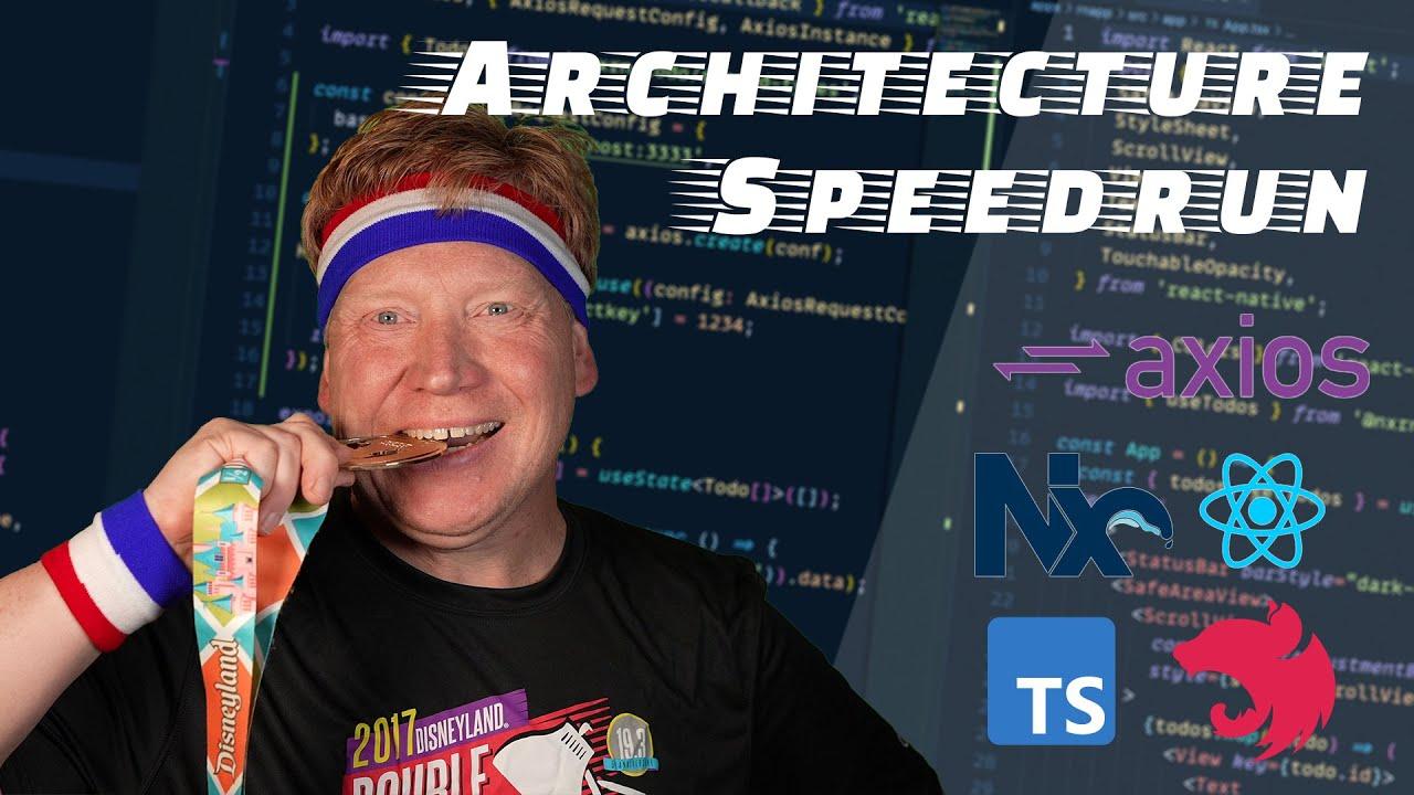 Nest, Axios, React, React Native Architecture Speedrun