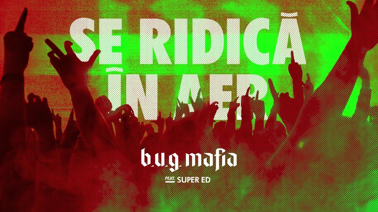 Download B.U.G. Mafia - Se Ridica In Aer (feat. Super ED) (Prod. Tata Vlad)