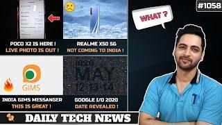 POCO X2 Live Photo,Realme X50 Not Coming To India, Google IO 2020,Indian GIMS Messenger,Realme C3