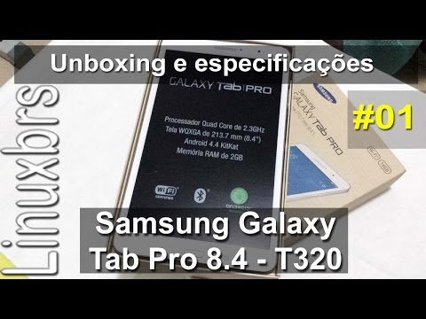 Samsung Galaxy Tab Pro 8.4 T320 - Unboxing e especificações - PT-BR - Brasil