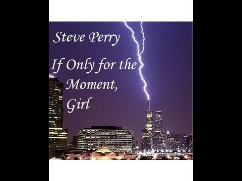 Steve Perry - If Only for the Moment, Girl (World Trade Center Tribute)