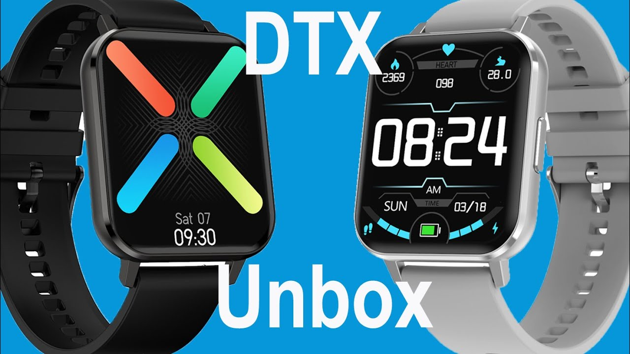 Download DTX smartwatch unboxing and detailed review