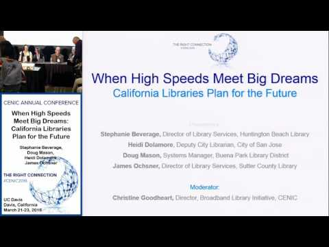 Cenic 2016 Conference:  When High Speeds Meet Big Dreams California Libraries Plan for the Future