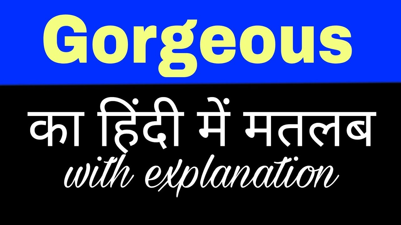 Gorgeous Meaning In Hindi . Our Pasttenses English Hindi ...
