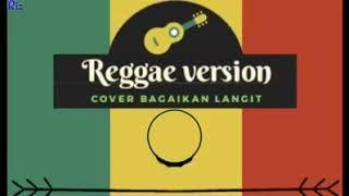 Versi Reggae Bagaikan Langit