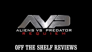 Aliens Versus Predator 2 Requiem Review - Off The Shelf Reviews